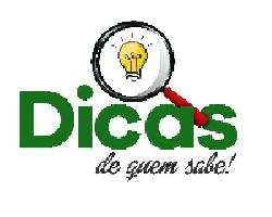 DICAS DE QUEM SABE